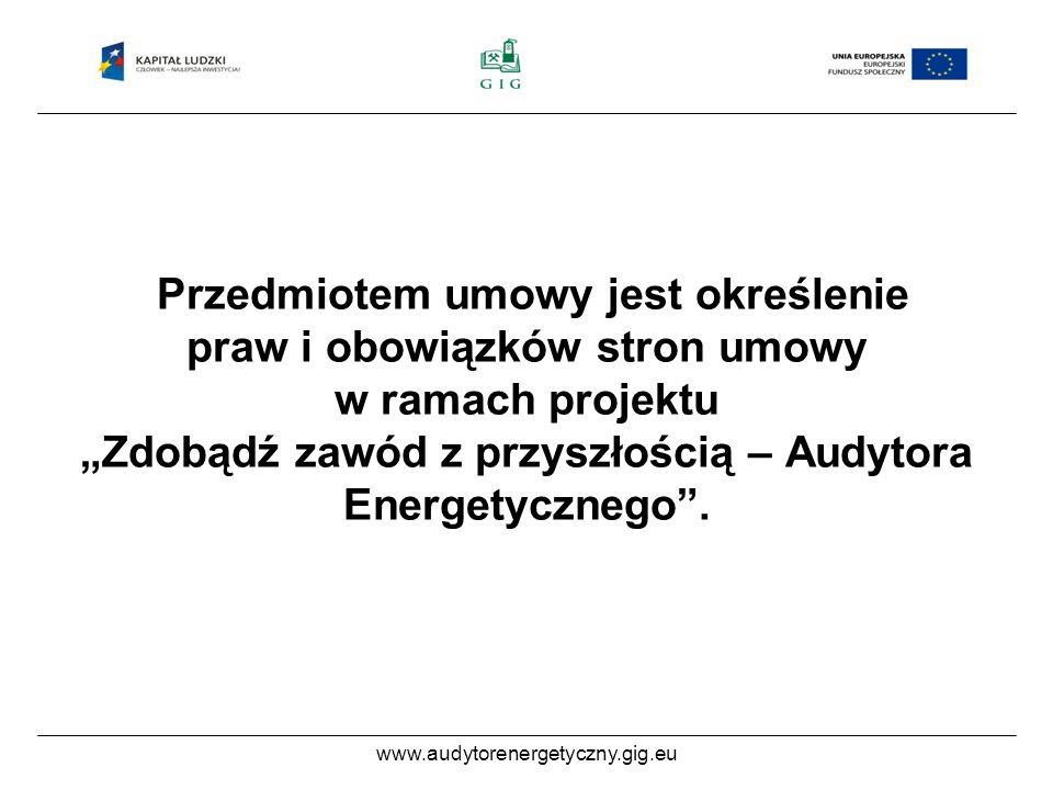www.audytorenergetyczny.gig.eu Projekt Zdobądź zawód z przyszłością – audytora energetycznego jest współfinansowany przez Unię Europejską ze środków Europejskiego Funduszu Społecznego.