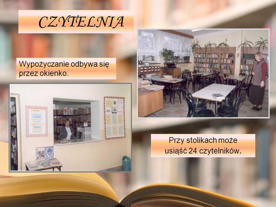 CZYTELNIA Wypożyczanie odbywa się przez okienko. Przy stolikach może usiąść 24 czytelników.