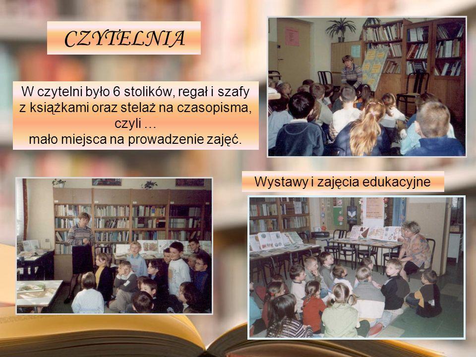 Wystawy i zajęcia edukacyjne CZYTELNIA W czytelni było 6 stolików, regał i szafy z książkami oraz stelaż na czasopisma, czyli … mało miejsca na prowad