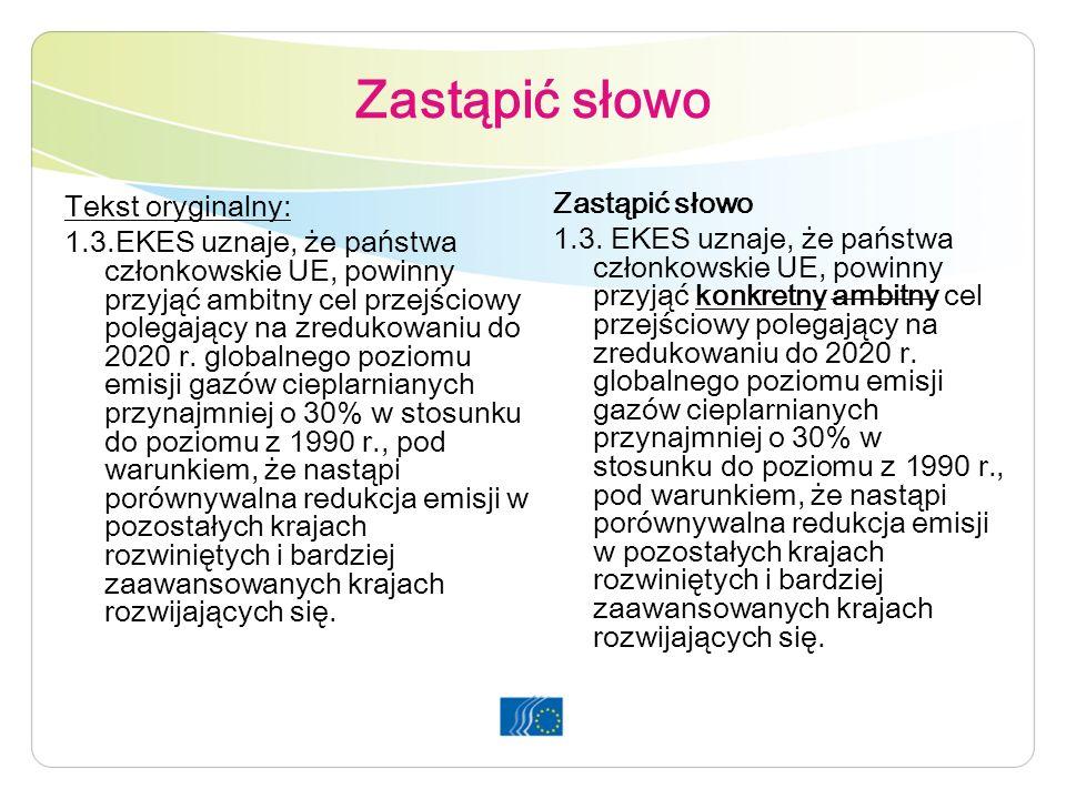Zastąpić słowo Tekst oryginalny: 1.3.EKES uznaje, że państwa członkowskie UE, powinny przyjąć ambitny cel przejściowy polegający na zredukowaniu do 2020 r.