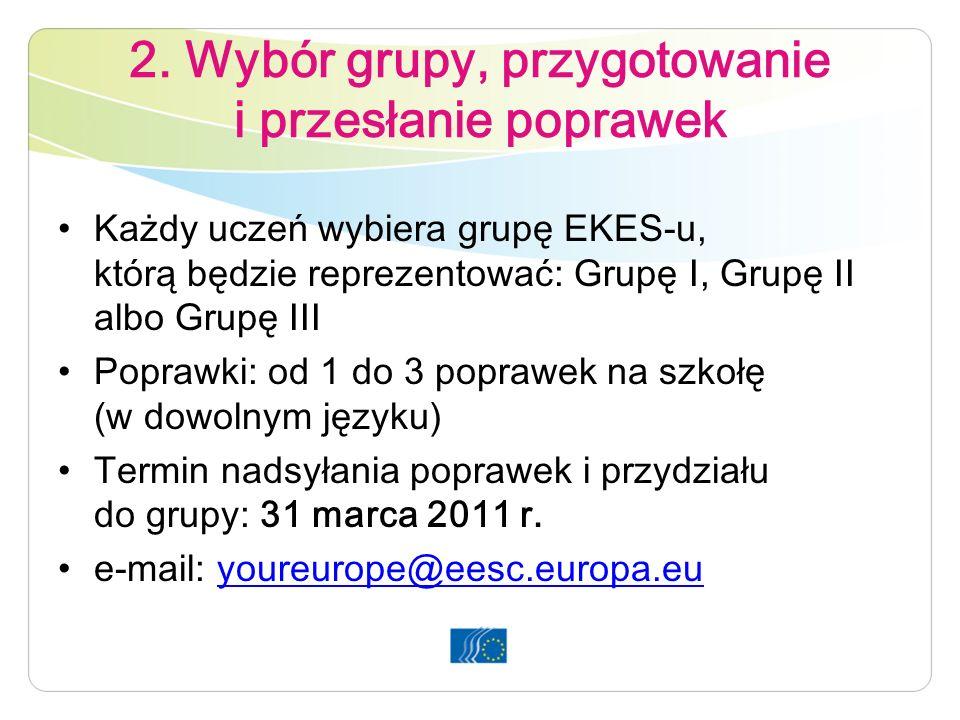 2. Wybór grupy, przygotowanie i przesłanie poprawek Każdy uczeń wybiera grupę EKES-u, którą będzie reprezentować: Grupę I, Grupę II albo Grupę III Pop