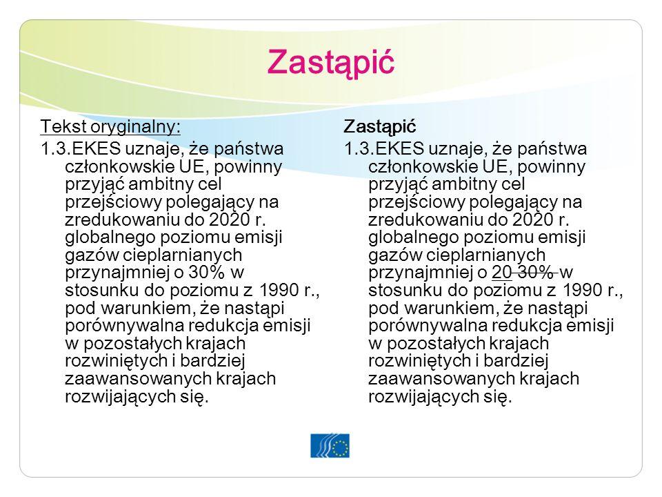Zastąpić Tekst oryginalny: 1.3.EKES uznaje, że państwa członkowskie UE, powinny przyjąć ambitny cel przejściowy polegający na zredukowaniu do 2020 r.