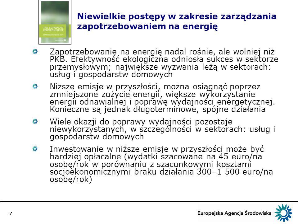 7 Niewielkie postępy w zakresie zarządzania zapotrzebowaniem na energię Zapotrzebowanie na energię nadal rośnie, ale wolniej niż PKB.