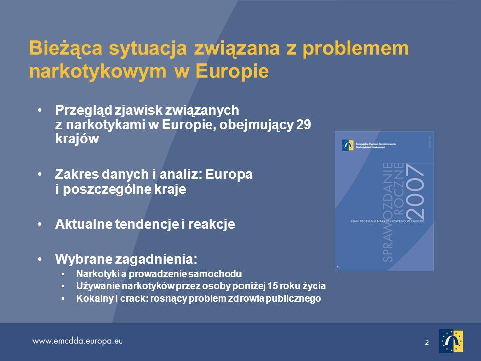 2 Bieżąca sytuacja związana z problemem narkotykowym w Europie Przegląd zjawisk związanych z narkotykami w Europie, obejmujący 29 krajów Zakres danych