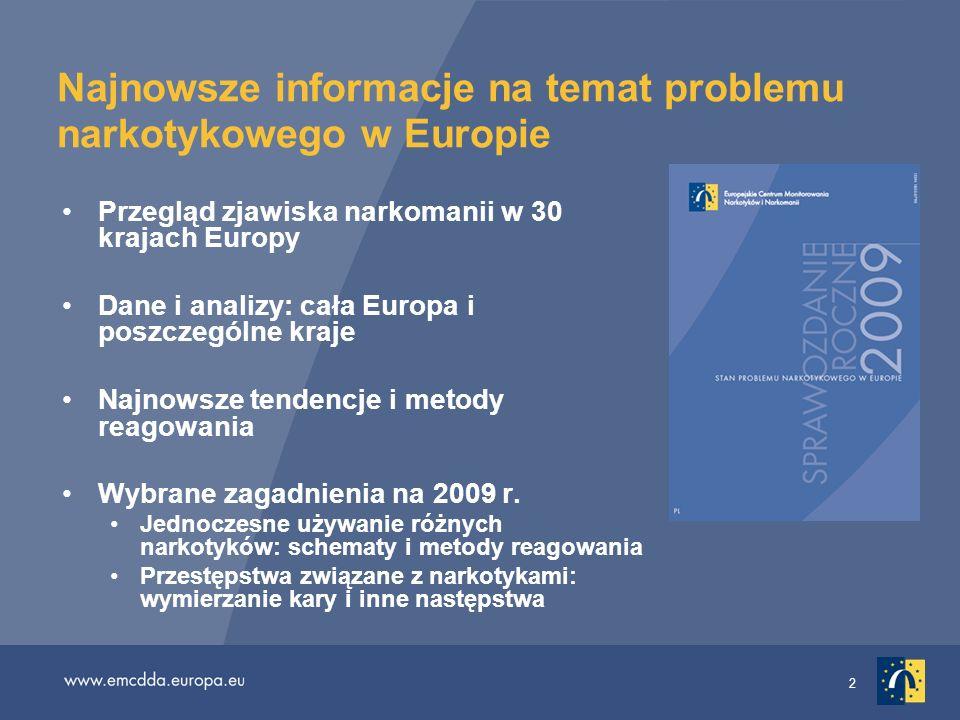 2 Najnowsze informacje na temat problemu narkotykowego w Europie Przegląd zjawiska narkomanii w 30 krajach Europy Dane i analizy: cała Europa i poszcz