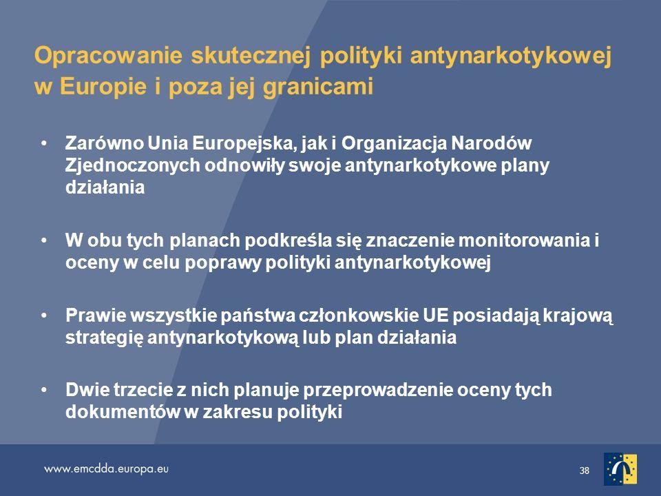38 Opracowanie skutecznej polityki antynarkotykowej w Europie i poza jej granicami Zarówno Unia Europejska, jak i Organizacja Narodów Zjednoczonych od