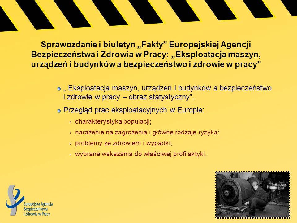 Sprawozdanie i biuletyn Fakty Europejskiej Agencji Bezpieczeństwa i Zdrowia w Pracy: Eksploatacja maszyn, urządzeń i budynków a bezpieczeństwo i zdrow