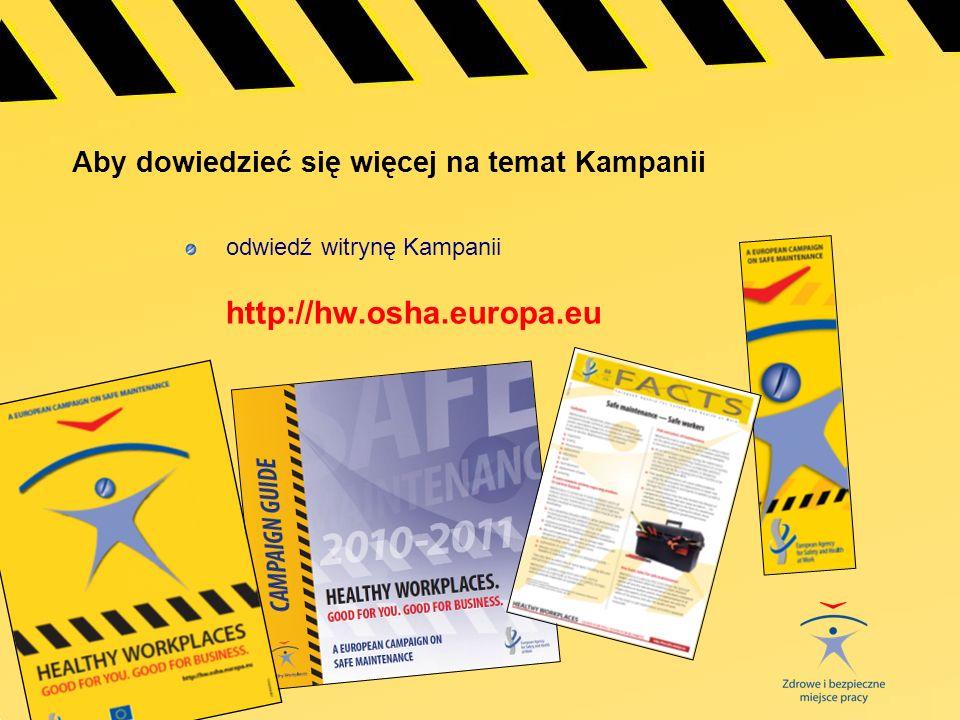 Aby dowiedzieć się więcej na temat Kampanii odwiedź witrynę Kampanii http://hw.osha.europa.eu