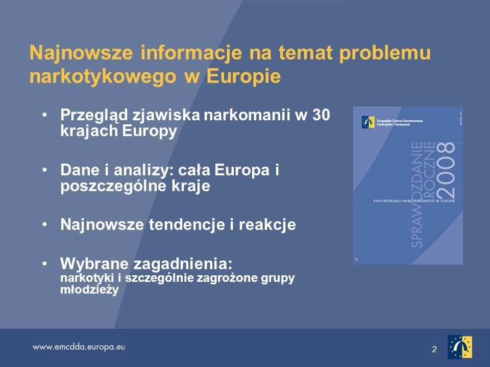 3 Wielojęzyczny pakiet informacyjny Sprawozdanie roczne 2008 w wersji drukowanej i elektronicznej w 23 językach: http://www.emcdda.europa.eu/events/2008/annual-report Dodatkowe materiały dostępne w Internecie oBiuletyn statystyczny oPrzegląd danych krajowych oWybrane zagadnienie oSprawozdania krajowe Reitox
