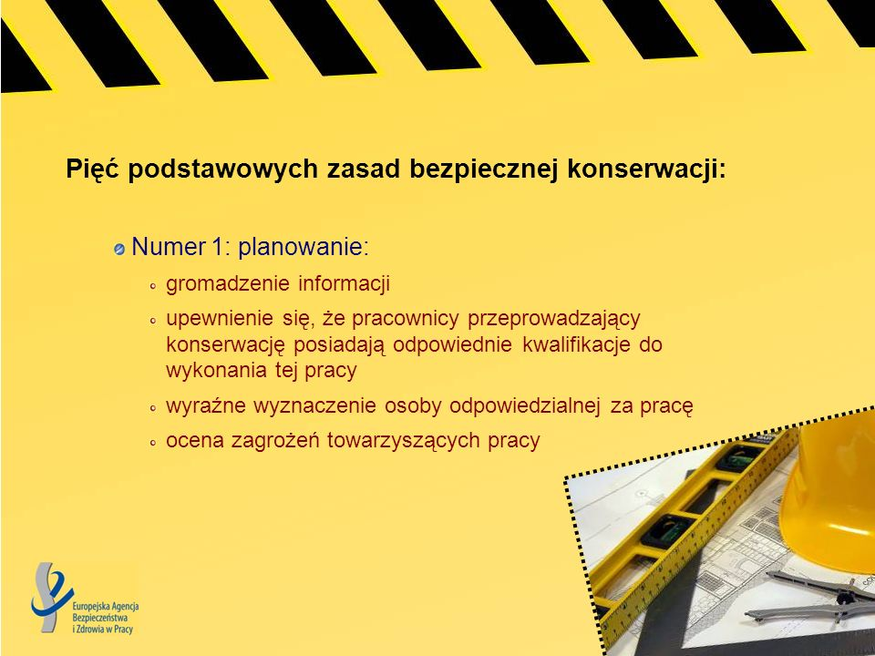 Pięć podstawowych zasad bezpiecznej konserwacji: Numer 1: planowanie: gromadzenie informacji upewnienie się, że pracownicy przeprowadzający konserwacj