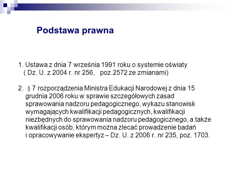 1.Ustawa z dnia 7 września 1991 roku o systemie oświaty ( Dz.
