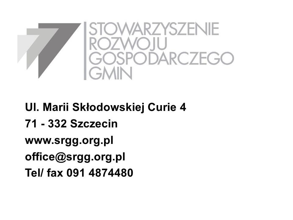 Ul. Marii Skłodowskiej Curie 4 71 - 332 Szczecin www.srgg.org.pl office@srgg.org.pl Tel/ fax 091 4874480