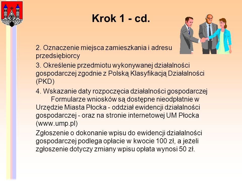 Krok 1 - cd. 2. Oznaczenie miejsca zamieszkania i adresu przedsiębiorcy 3. Określenie przedmiotu wykonywanej działalności gospodarczej zgodnie z Polsk