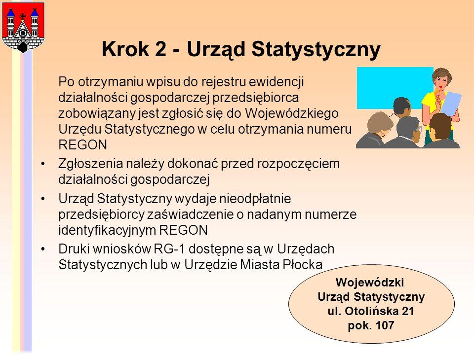 Krok 2 - Urząd Statystyczny Po otrzymaniu wpisu do rejestru ewidencji działalności gospodarczej przedsiębiorca zobowiązany jest zgłosić się do Wojewód