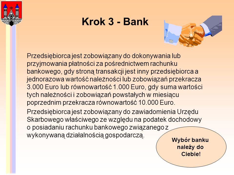 Krok 3 - Bank Przedsiębiorca jest zobowiązany do dokonywania lub przyjmowania płatności za pośrednictwem rachunku bankowego, gdy stroną transakcji jes