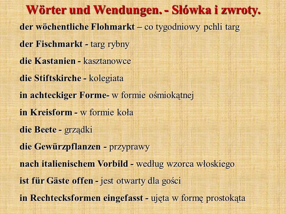 Wörter und Wendungen. - Słówka i zwroty. der wöchentliche Flohmarkt – co tygodniowy pchli targ der Fischmarkt - targ rybny die Kastanien - kasztanowce