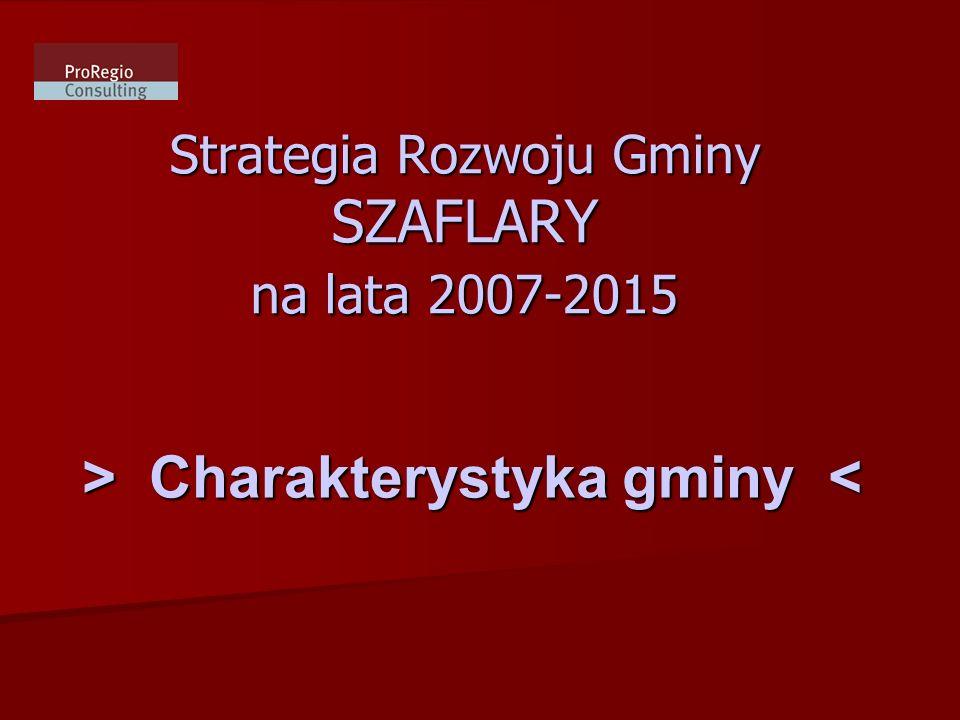 Strategia Rozwoju Gminy SZAFLARY na lata 2007-2015 > Charakterystyka gminy Charakterystyka gminy <