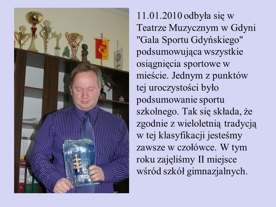 11.01.2010 odbyła się w Teatrze Muzycznym w Gdyni Gala Sportu Gdyńskiego podsumowująca wszystkie osiągnięcia sportowe w mieście.
