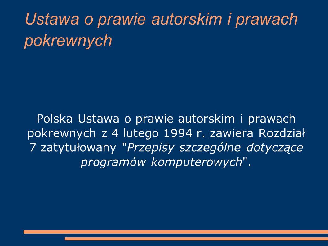 Ustawa o prawie autorskim i prawach pokrewnych ss Polska Ustawa o prawie autorskim i prawach pokrewnych z 4 lutego 1994 r. zawiera Rozdział 7 zatytuło