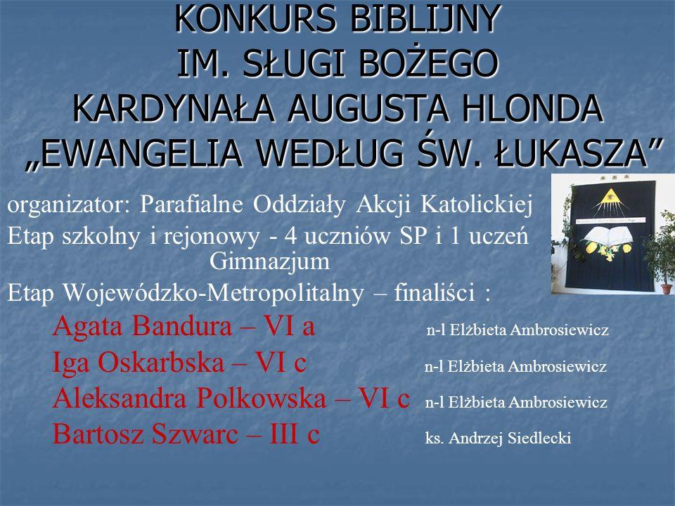 Tytuł laureata zdobyła Iga Oskarbska VI c Wyróżnienie za pracę plastyczną konkursu w etapie rejonowym Barbara Łomnicka - IV e