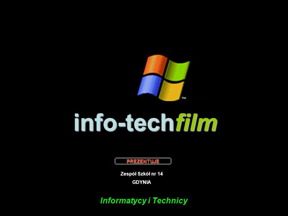 info-techfilm ZESPÓŁ SZKÓŁ NR 14 PREZENTUJE Zespół Szkół nr 14 GDYNIA Informatycy i Technicy