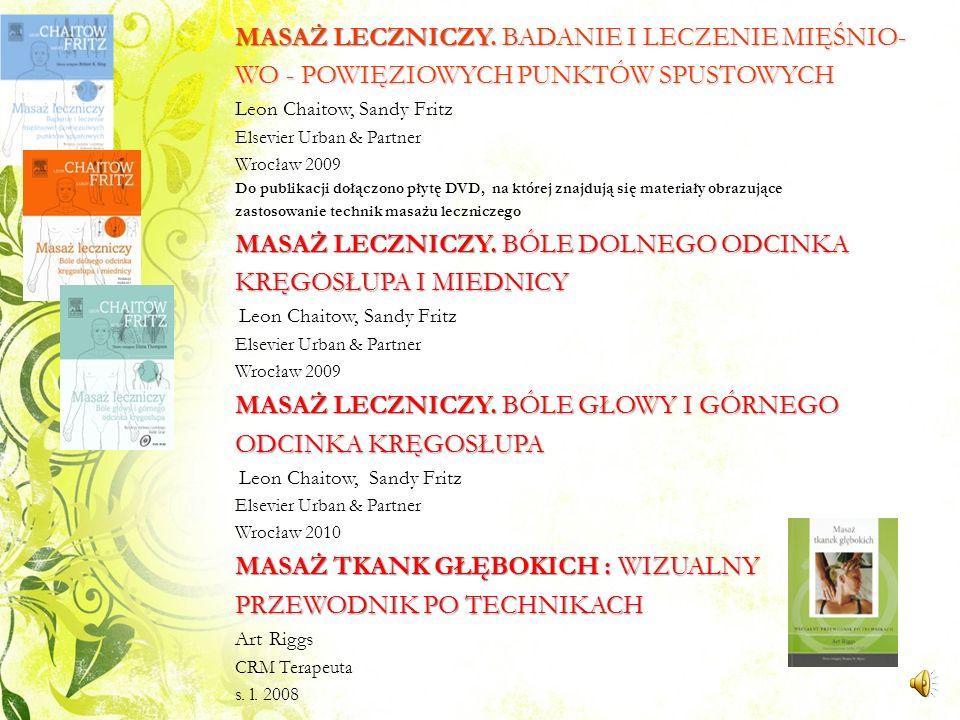REHABILITACJA W CHOROBACH NACZYŃ OBWODOWYCH Żanna Fiodorenko - Dumas, Artur Pupka MedPharm Wrocław cop. 2011 FIZJOTERAPIA W GERIATRII Red. nauk. Katar