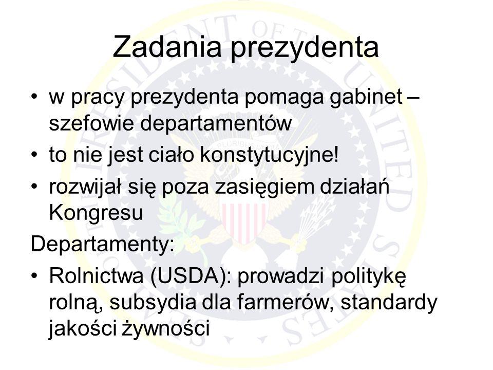 Zadania prezydenta w pracy prezydenta pomaga gabinet – szefowie departamentów to nie jest ciało konstytucyjne.