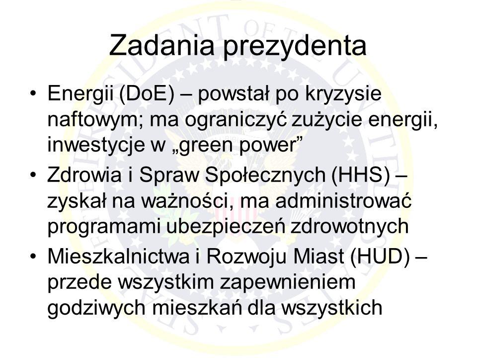 Zadania prezydenta Energii (DoE) – powstał po kryzysie naftowym; ma ograniczyć zużycie energii, inwestycje w green power Zdrowia i Spraw Społecznych (