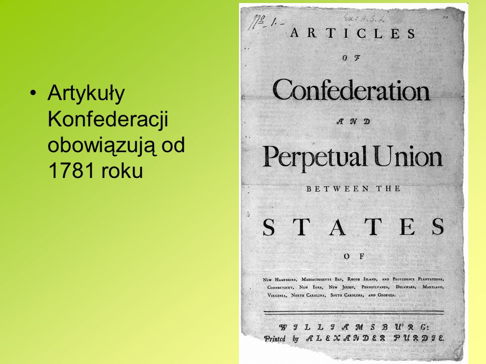 Artykuły Konfederacji The said states hereby severally enter into a firm league of friendship with each other for their common defence, the security of their liberties, and their mutual and general welfare
