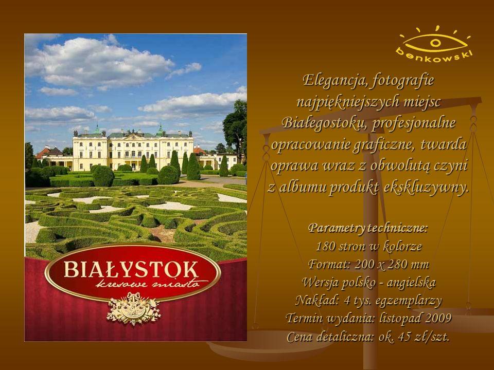 Elegancja, fotografie najpiękniejszych miejsc Białegostoku, profesjonalne opracowanie graficzne, twarda oprawa wraz z obwolutą czyni z albumu produkt ekskluzywny.