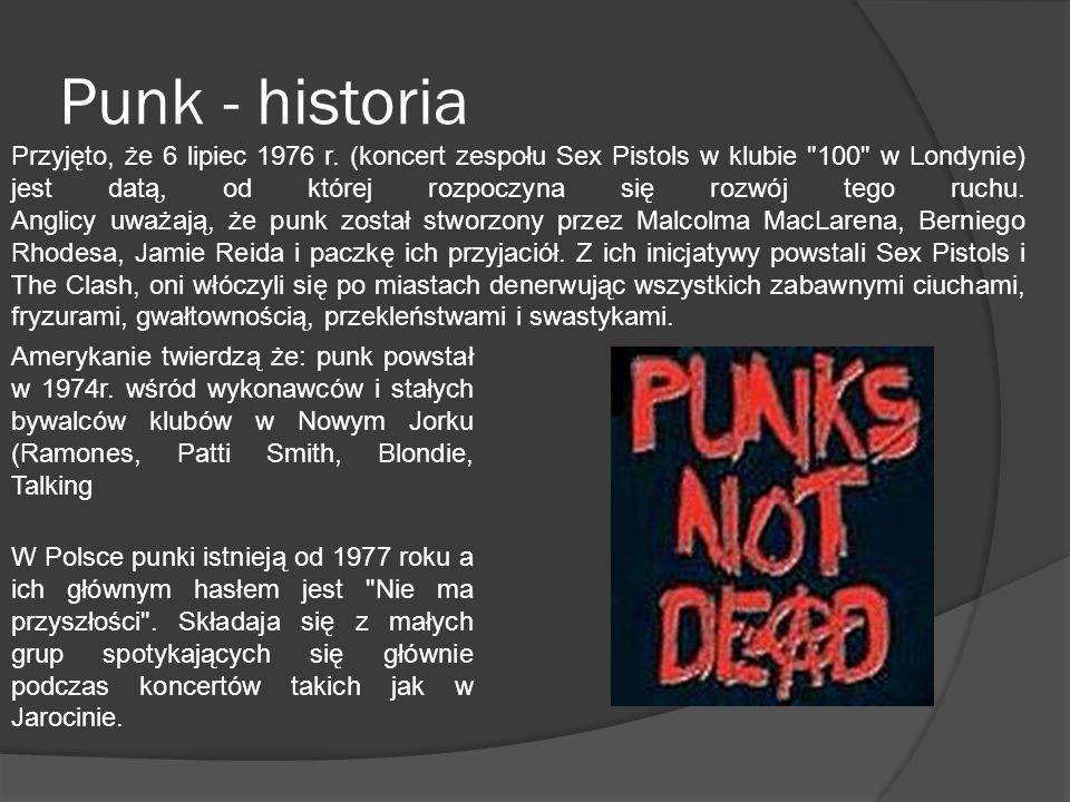 Punk - historia W Polsce punki istnieją od 1977 roku a ich głównym hasłem jest Nie ma przyszłości .