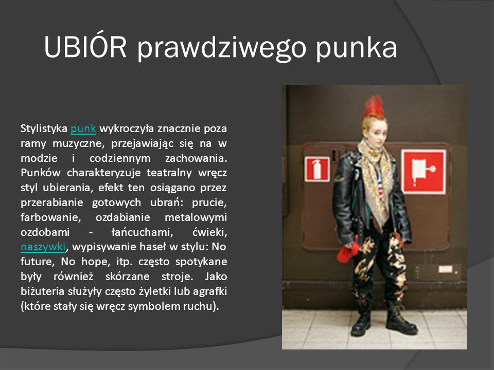 Punk - historia W Polsce punki istnieją od 1977 roku a ich głównym hasłem jest