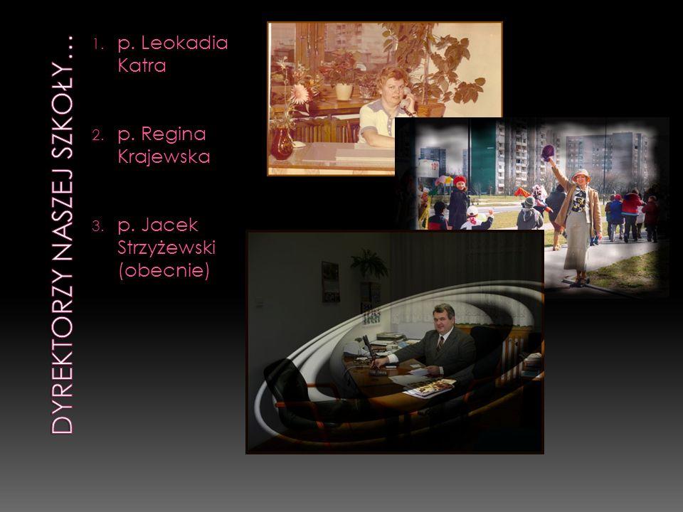 1. p. Leokadia Katra 2. p. Regina Krajewska 3. p. Jacek Strzyżewski (obecnie)