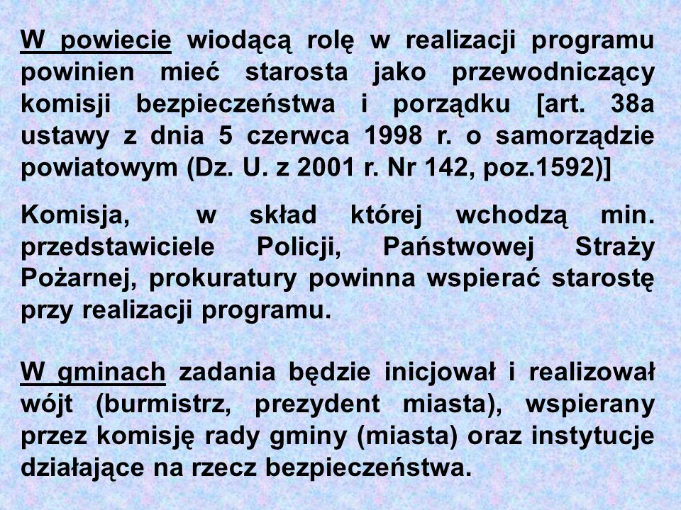4.o strażach gminnych: zwiększenia uprawnień strażników gminnych (miejskich), m.in.
