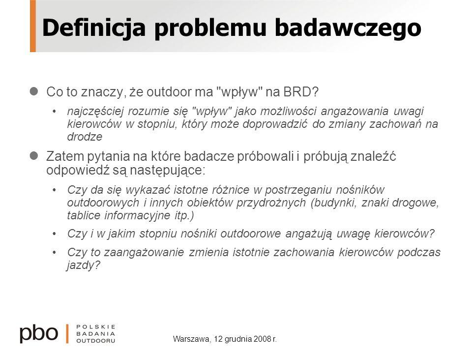 Warszawa, 12 grudnia 2008 r. Definicja problemu badawczego Co to znaczy, że outdoor ma