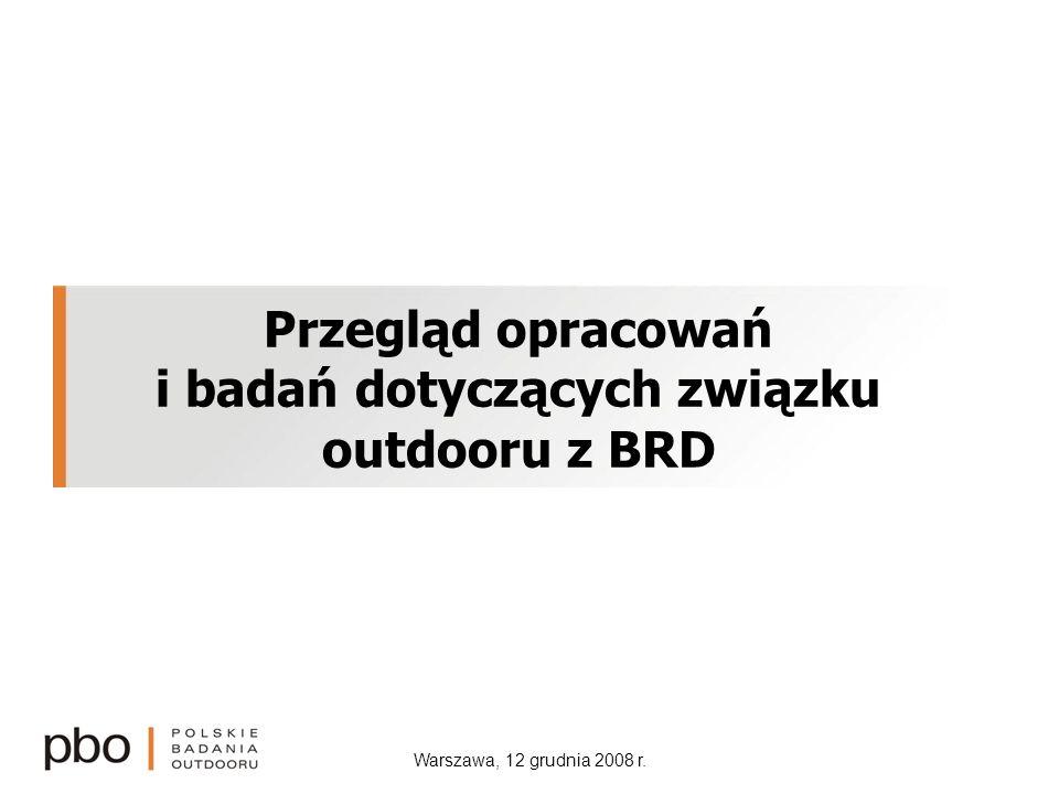 Warszawa, 12 grudnia 2008 r. Przegląd opracowań i badań dotyczących związku outdooru z BRD