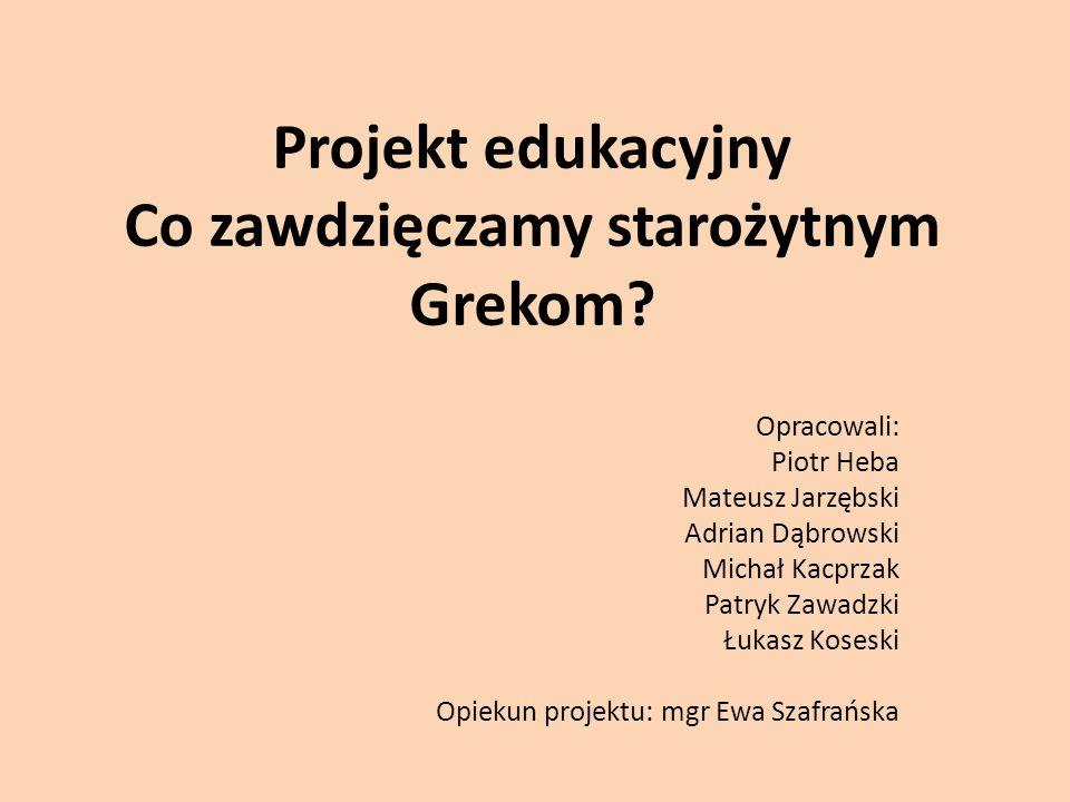 Projekt edukacyjny Co zawdzięczamy starożytnym Grekom.