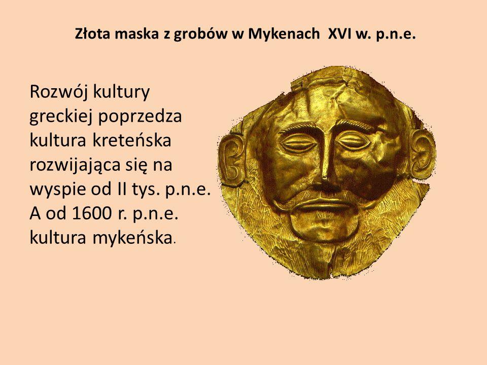 Złota maska z grobów w Mykenach XVI w.p.n.e.