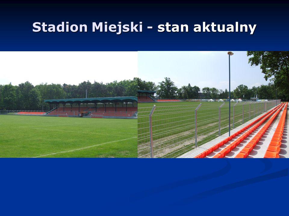 Stadion Miejski - stan aktualny