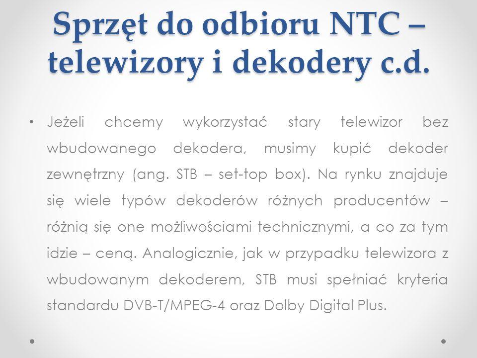 Sprzęt do odbioru NTC – telewizory i dekodery c.d. Jeżeli chcemy wykorzystać stary telewizor bez wbudowanego dekodera, musimy kupić dekoder zewnętrzny
