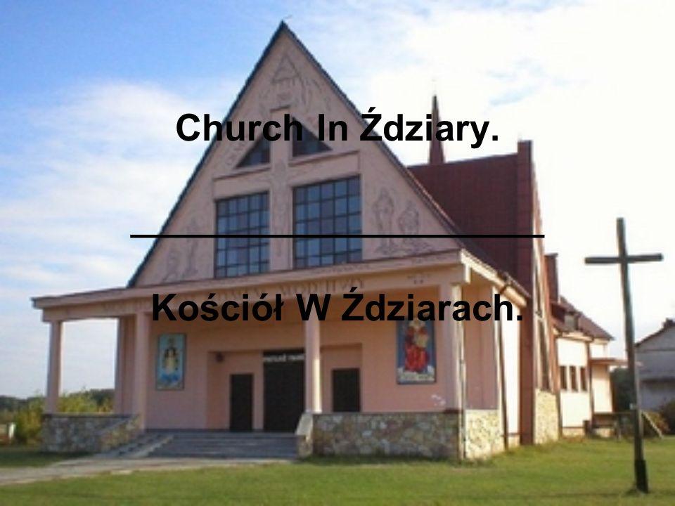Church In Ździary. ____________________ Kościół W Ździarach.