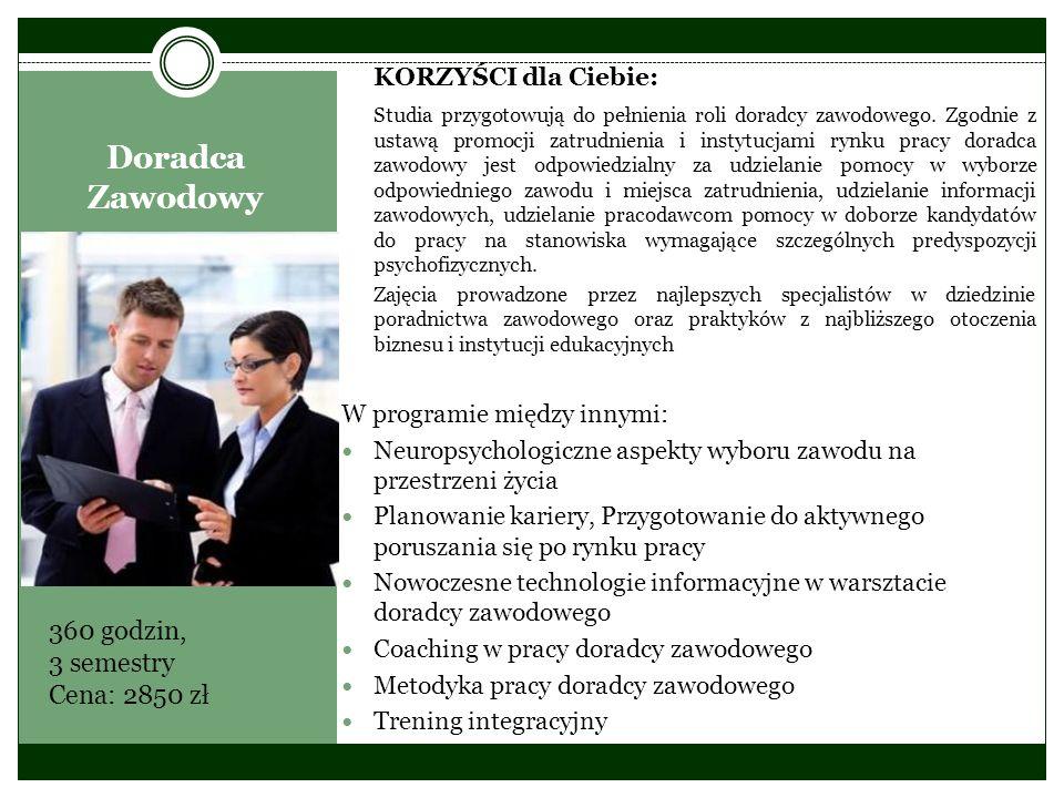 Doradca Zawodowy KORZYŚCI dla Ciebie: Studia przygotowują do pełnienia roli doradcy zawodowego. Zgodnie z ustawą promocji zatrudnienia i instytucjami
