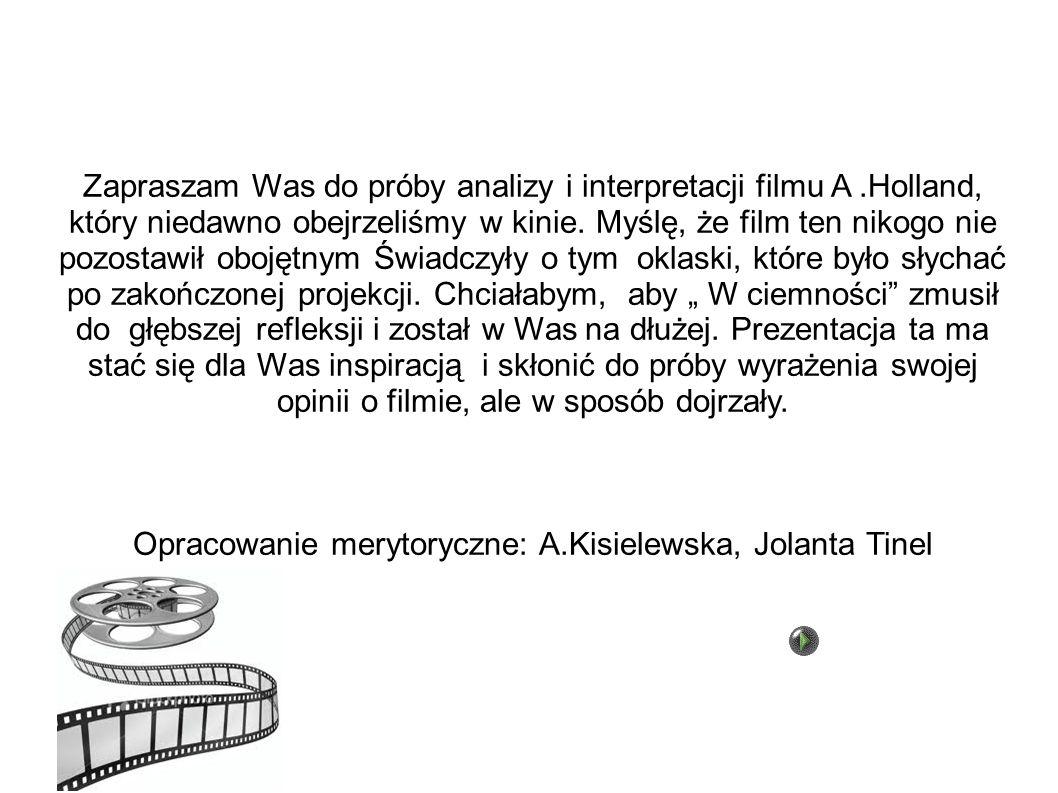 Zapraszam Was do próby analizy i interpretacji filmu A.Holland, który niedawno obejrzeliśmy w kinie. Myślę, że film ten nikogo nie pozostawił obojętny