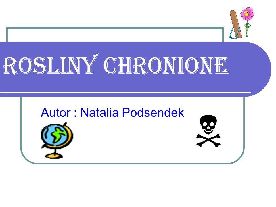 Rosliny chronione Autor : Natalia Podsendek