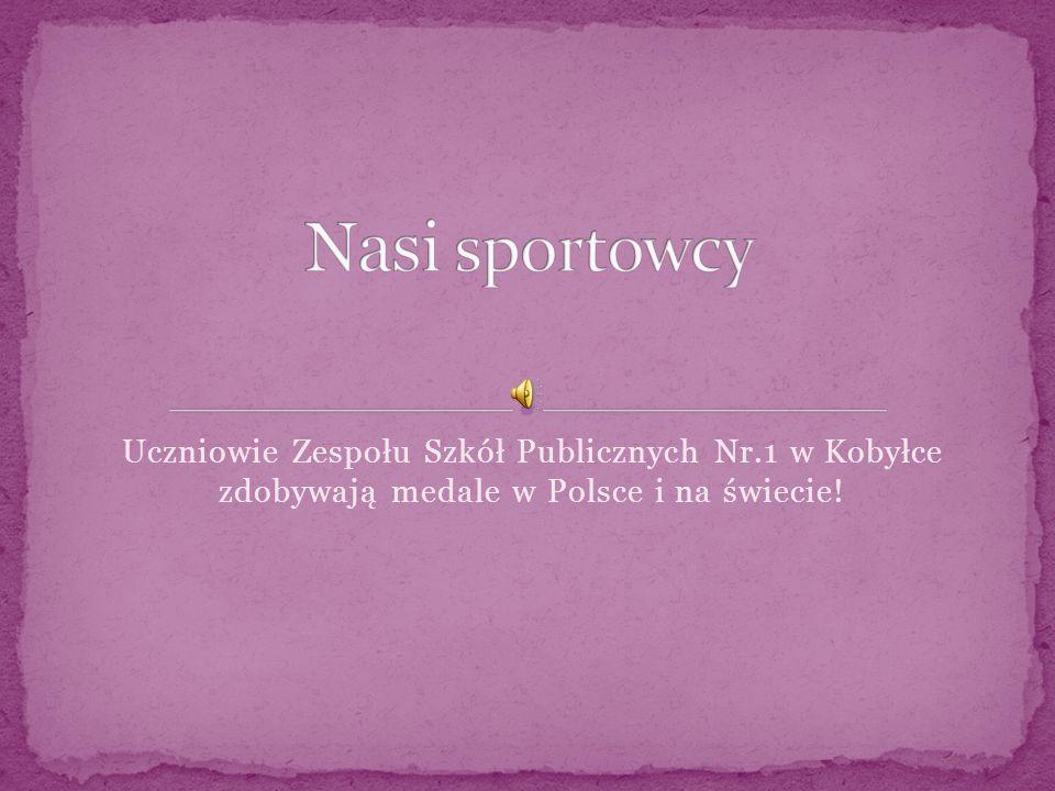 Uczniowie Zespołu Szkół Publicznych Nr.1 w Kobyłce zdobywają medale w Polsce i na świecie!