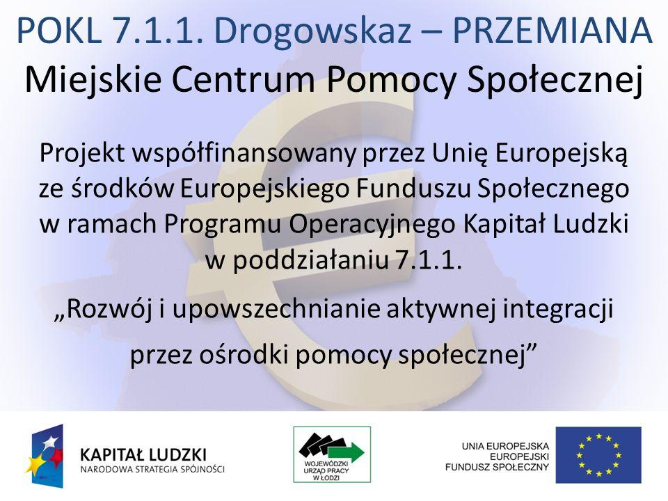 Projekt systemowy realizowany przez Miejskie Centrum Pomocy Społecznej w Pabianicach w latach 2008 – 2013 na podstawie umowy z Wojewódzkim Urzędem Pracy (instytucją wdrażającą) aneksowanej w każdym roku realizacji projektu.