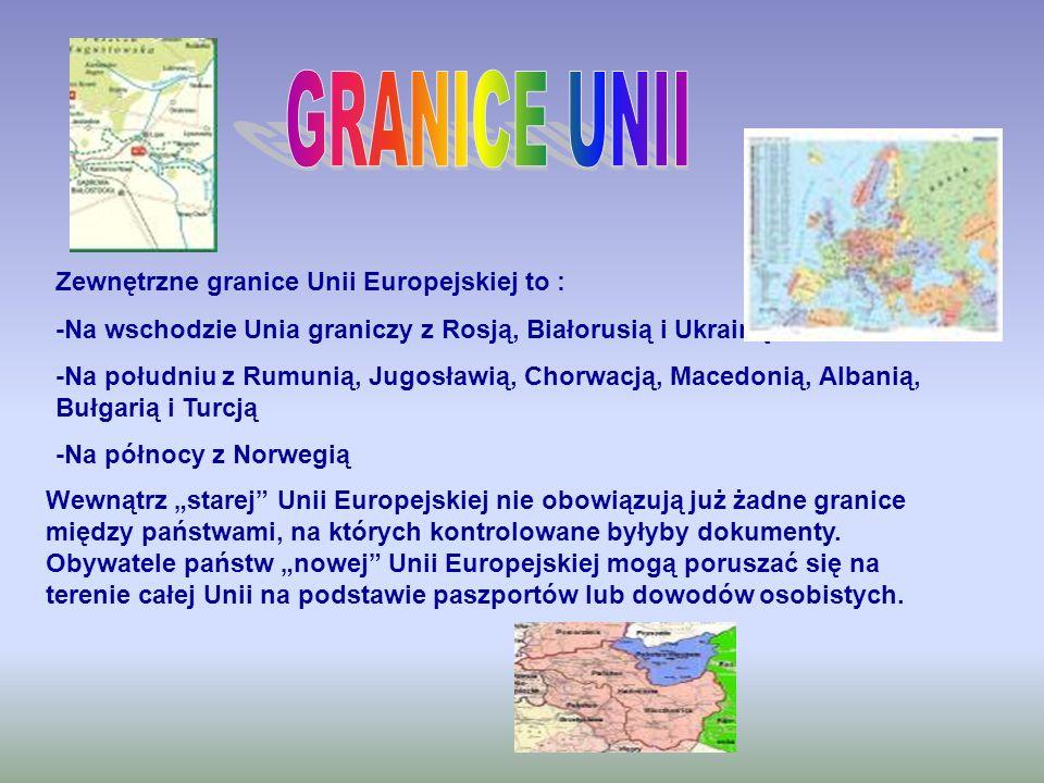 Zewnętrzne granice Unii Europejskiej to : -Na wschodzie Unia graniczy z Rosją, Białorusią i Ukrainą -Na południu z Rumunią, Jugosławią, Chorwacją, Mac