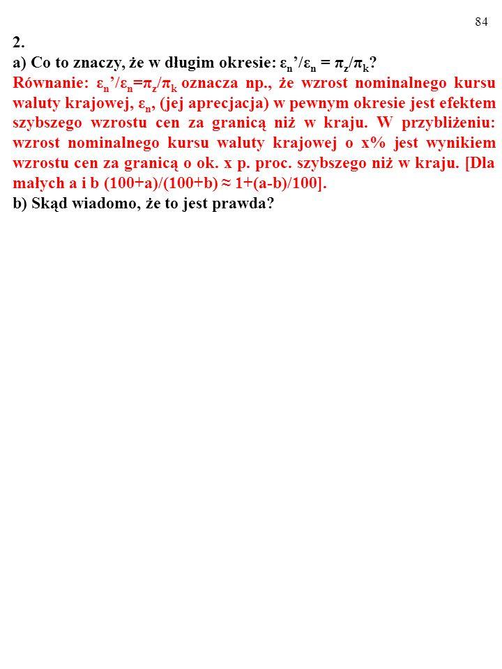 83 2. a) Co to znaczy, że w długim okresie: ε n /ε n = π z /π k ?