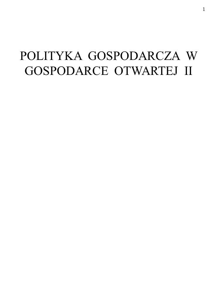 1 POLITYKA GOSPODARCZA W GOSPODARCE OTWARTEJ II