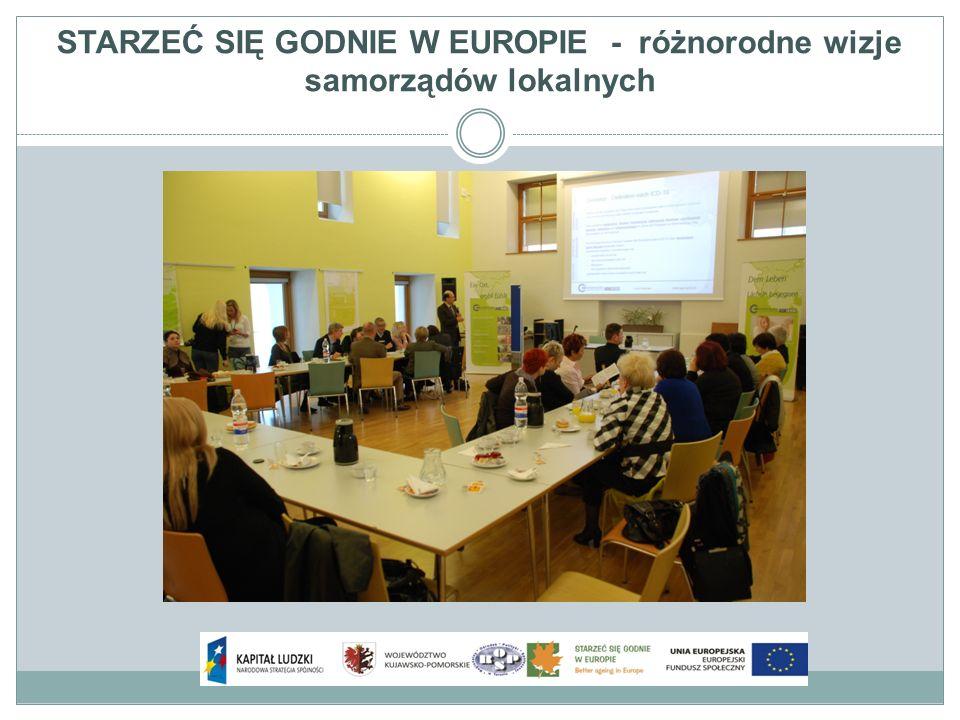 STARZEĆ SIĘ GODNIE W EUROPIE - różnorodne wizje samorządów lokalnych